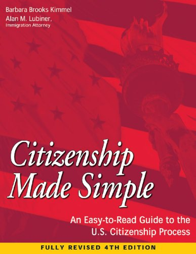 Citizenship Made Simple: An Easy-To-Read Guide to the U.S. Citizenship Process 9781932919080