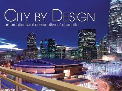 City by Design: Charlotte: An Architectural Perspective of Charlotte 9781933415543