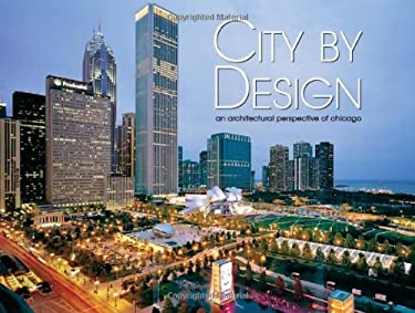 City by Design: Chicago: An Architectural Perspective of Chicago 9781933415512
