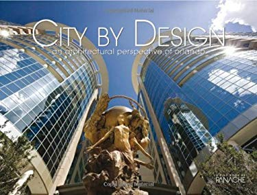 City by Design: Orlando: An Architectural Perspective of Orlando 9781933415529