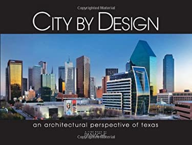 City by Design: Texas: An Architectural Perspective of Texas