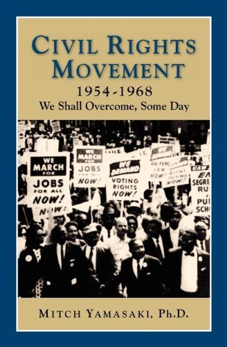 Civil Rights Movement 1954-1968: We Shall Overcome, Some Day 9781932663204
