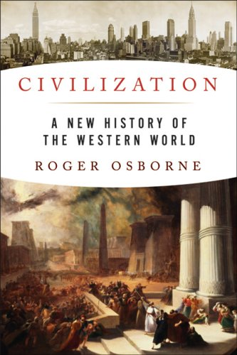 Civilization: A New History of the Western World 9781933648194