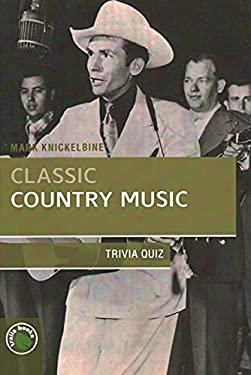Classic Country Music Trivia Quiz 9781934553077