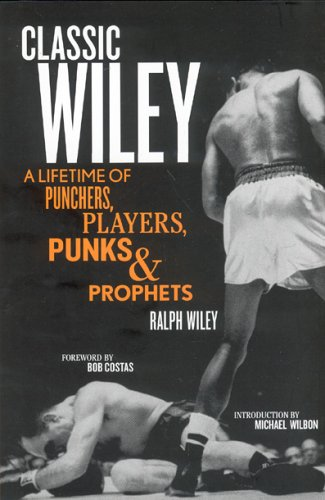 Classic Wiley: A Lifetime of Punchers, Players, Punks & Prophets 9781933060019