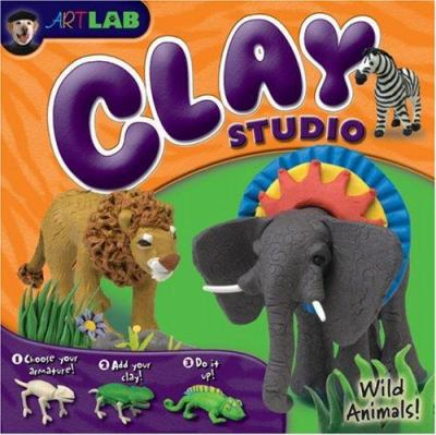 Clay Studio: Wild Animals! [With 4 Posable Wild-Animal Armatures, Tools, Etc. and 12 Clay Colors and Book] 9781932855623