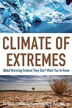 Climate of Extremes: Global Warming Science They Don't Want You to Know 9781933995236