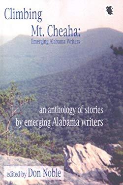 Climbing MT Cheaha: Emerging Alabama Writers 9781931982405