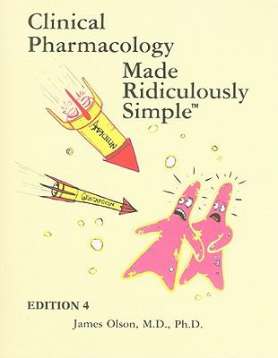 Clinical Pharmacology Made Ridiculously Simple - 4th Edition