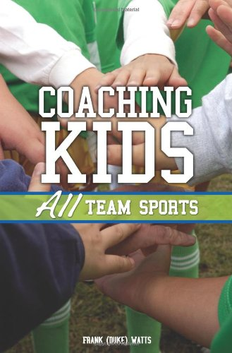 Coaching Kids: All Team Sports 9781932549621
