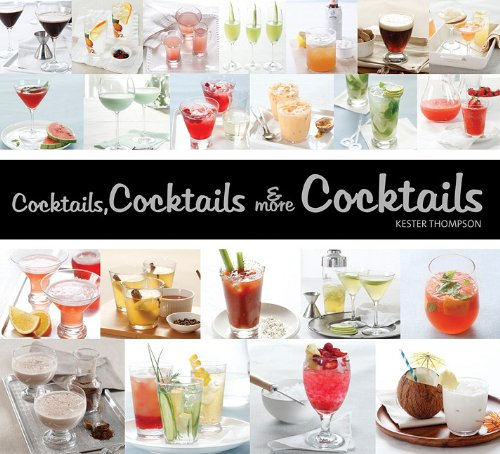 Cocktails, Cocktails & More Cocktails! 9781936140534