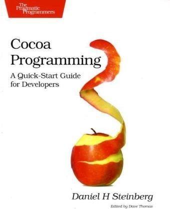 Cocoa Programming: A Quick-Start Guide for Developers