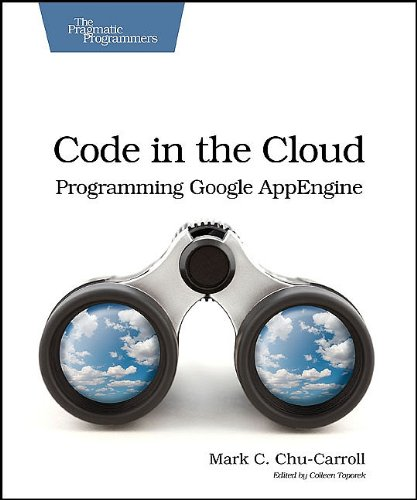 Code in the Cloud: Programming Google App Enging 9781934356630
