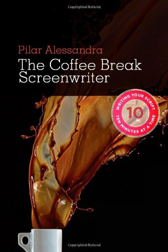 The Coffee Break Screenwriter: Writing Your Script Ten Minutes at a Time 9781932907803