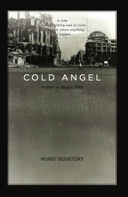 Cold Angel: Murder in Berlin 1949 9781936274338