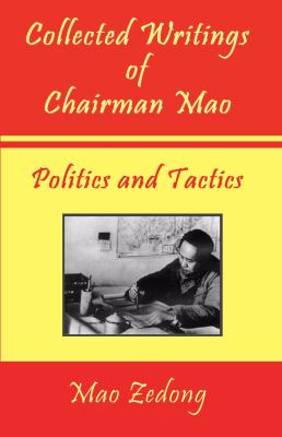 Collected Writings of Chairman Mao - Politics and Tactics 9781934255254