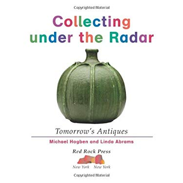 Collecting Under the Radar: Tomorrow's Antiques 9781933176239