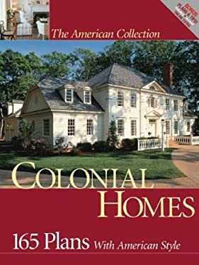 Colonial Homes: 165 Plans with American Style 9781931131407