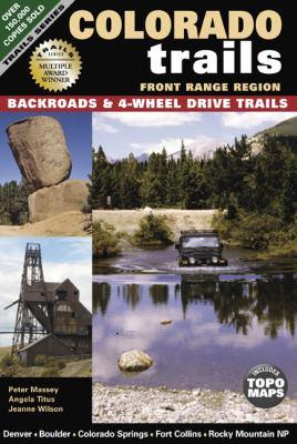 Colorado Trails, Front Range Region: Backroads & 4-Wheel Drive Trails 9781930193505