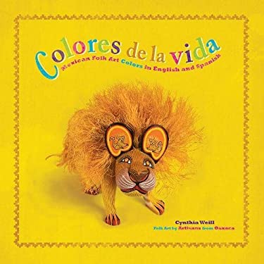 Colores de La Vida: Mexican Folk Art Colors in English and Spanish 9781933693828
