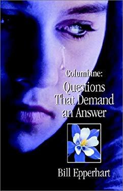 Columbine: Questions That Demand an Answer 9781930027398