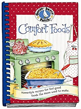 Comfort Foods: Homestyle Recipes for Feel-Good Foods Like Mom Used to Make. 9781933494395