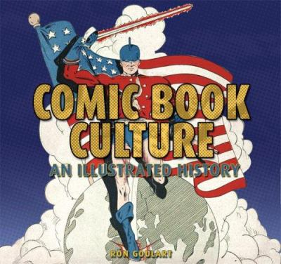 Comic Book Culture: An Illustrated History 9781933112312
