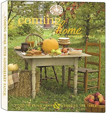 Coming Home with Gooseberry Patch: Food to Bring Family & Friends to the Table 9781933494050