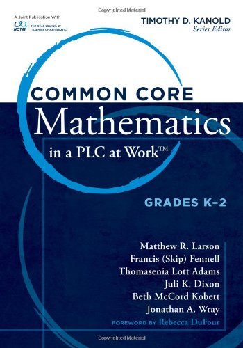 Common Core Mathematics in a PLC at Work, Grades K-2 9781936765973