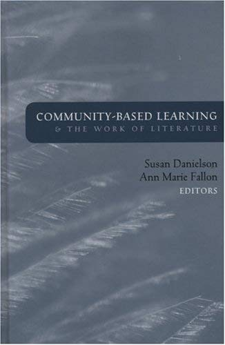 Community-Based Learning and the Work of Literature 9781933371122