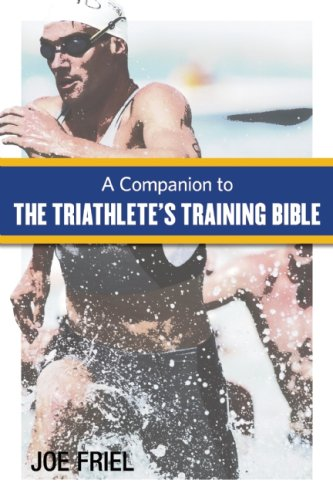 Companion to the Triathlete's Training Bible 9781934030349