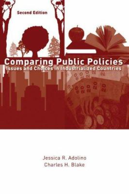Comparing Public Policies: Issues and Choices in Industrialized Countries 9781933116785