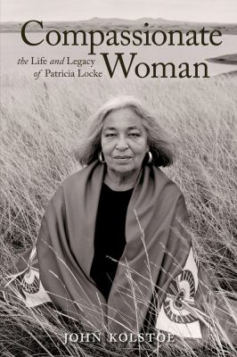 Compassionate Woman: The Life and Legacy of Patricia Locke 9781931847858