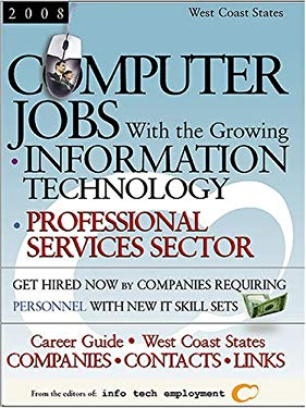 Computer Jobs with the Growing Information Technology Professional Services Sector: West Coast States 9781933639345