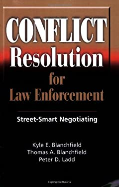 Conflict Resolution for Law Enforcement: Street-Smart Negotiating 9781932777444