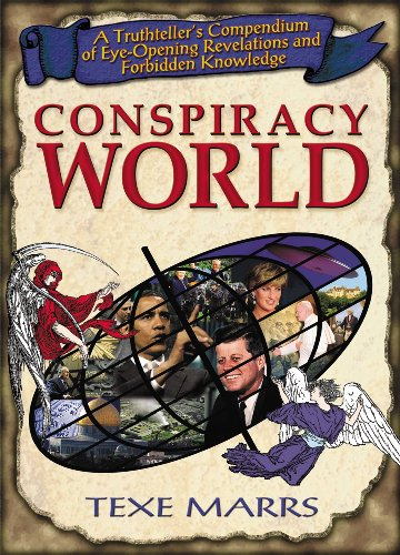 Conspiracy World: A Truthteller's Compendium of Eye-Opening Revelations and Forbidden Knowledge 9781930004559