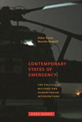 Contemporary States of Emergency: The Politics of Military and Humanitarian Interventions