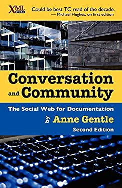 Conversation and Community: The Social Web for Documentation, 2nd Edition 9781937434106
