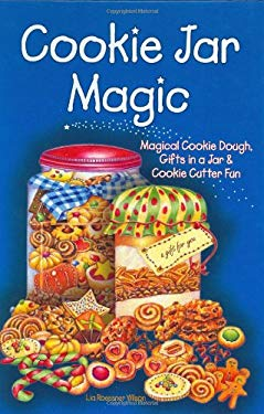 Cookie Jar Magic: Magical Cookie Dough, Gifts in a Jar & Cookie Cutter Fun 9781931294522