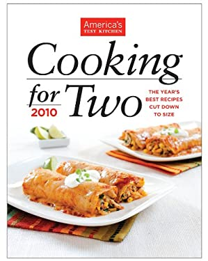 Cooking for Two: The Year's Best Recipes, Cut Down to Size 9781933615608