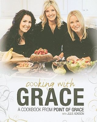 Cooking with Grace: A Cookbook from Point of Grace