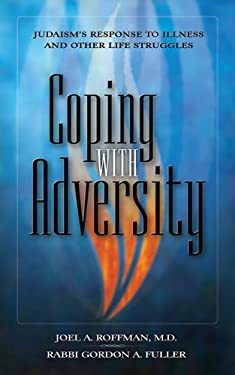 Coping with Adversity: Judaism's Response to Illness and Other Life Struggles 9781934812228