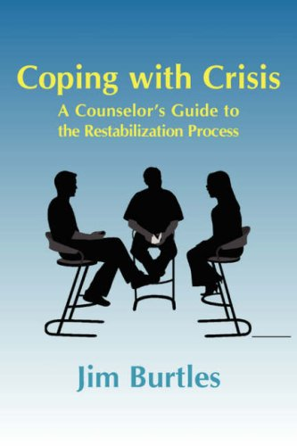 Coping with Crisis: A Counselor's Guide to the Restabilization Process: Helping People Overcome the Traumatic Effects of a Major Crisis, t 9781932690415