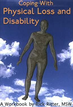 Coping with Physical Loss and Disability: A Workbook 9781932690187