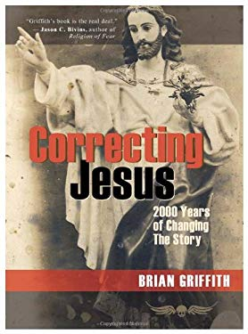 Correcting Jesus: 2000 Years of Changing the Story 9781935259022