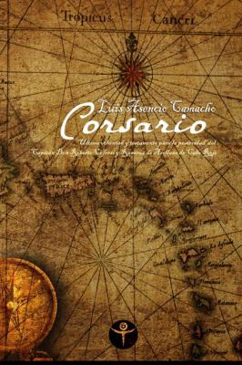Corsario: Ultima Voluntad y Testamento Para La Posteridad del Capitan Don Roberto Cofresi y Ramirez de Arellano de Cabo Rojo 9781935163015