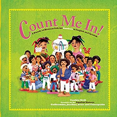 Count Me in: A Parade of Mexican Folk Art Numbers in English and Spanish 9781935955399