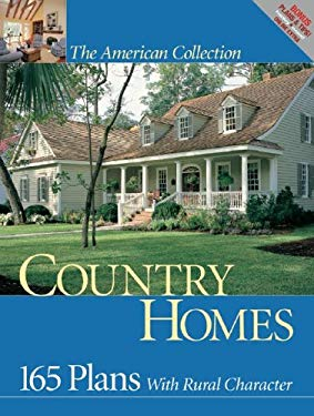 Country Homes: 165 Plans with Rural Character 9781931131353