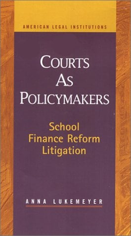 Courts as Policymakers: School Finance Reform Litigation 9781931202466