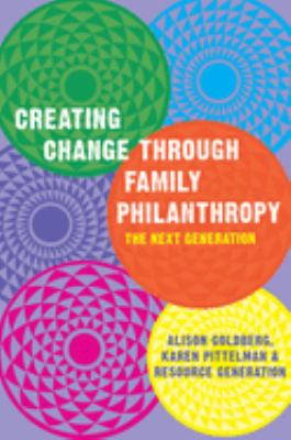 Creating Change Through Family Philanthropy: The Next Generation 9781933368092